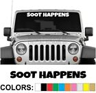 Soot Happens Bold Windshield Decal Sticker rzr diesel race drag spider turbo