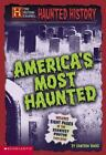 The History Channel Presents: Haunted History : America's Most Haunted by Camero