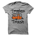 Trailer Trash Funny Camping Camper Camp Outdoors T-Shirt H28
