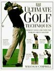 Ultimate Golf Techniques: Improve Your Golf Game With The World'sGreatest Golfe