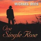 MICHAEL DEES - ONE SNGLE ROSE CD BRAND NEW SEALED