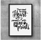 The Road To My Heart Is Paved With Paw Prints - Picture Frame Decal Size A4