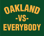 OAKLAND vs EVERYBODY shirt A's Athletics Raiders Baseball Football Playoffs MLB on Ebay