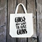 Girls Just Want to have GUNS Tote Bag