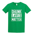 Drunk Lives Matter Funny St. Patrick's Day Irish Shamrock Shirt Slim Fit