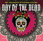 The Day of the Dead: Art, Inspiration & Counter Culture by Russ Thorne...