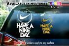 Nike Have a nice day Smiley face Sticker - Car Window Laptop or Wall Decal #102