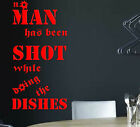 No man has been shot  , KITCHEN  WALL QUOTE ART  ,N30