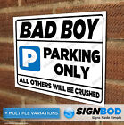 No Parking Sign - Bad Boy Parking Only - Birthday or Christmas Present