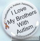 Autism Button Badge, I love my brothers with Autism