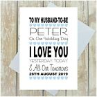 PERSONALISED TO MY HUSBAND TO BE, TO MY WIFE TO BE ON OUR WEDDING DAY CARD HEART