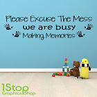 PLEASE EXCUSE THE MESS WALL STICKER QUOTE - KIDS BEDROOM WALL ART DECAL X161