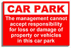 CAR PARK DISCLAIMER SIGN PLAQUE NOTICE 9010 150mm x 200mm x 3mm
