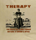 Therapy You Won't See A Bike... Biker Tee Shirt Ideal Gift Motorcycle Bike