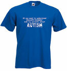 Autism Kids T-shirt, Want to understand? Educate yourself, Ask my Parents