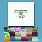 Everything Tastes Better Bacon - Decal - Multiple Patterns & Sizes - ebn1850