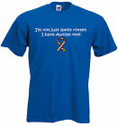 Autism Adults T-shirt, Not just spoilt rotten, I have Autism too!