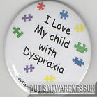 Dyspraxia Awareness Badge, I love my child with Dyspraxia