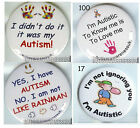 Autism Awareness, A set of 4 Badges, What? I have Autism, So?