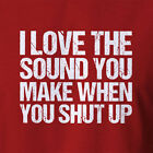 New Funny Rude T-shirt Sound Shut Up-Great Rude Funny Gift Idea All Shirt Sizes