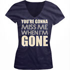 50 shades of grey when is the movie coming out - You're Gonna Miss Me When I'm Gone Movie Song Country Am Juniors V-Neck T-Shirt
