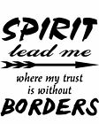 Spirit Lead Me Where My Trust Is Without Boarders Window Wall Decal Religious