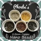 ~ 2.5mm Copper Nano Rings Beads for Nano Ring Hair Extensions ~ Phoebe's ~