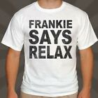 FRANKIE SAYS RELAX MEN'S T SHIRT CAMISETA SMALL MED LARGE XL 2X OR 3XL