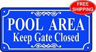 "POOL AREA Keep Gate Closed Swimming Pool Fence Sign, 4"" x 8"" - FREE SHIPPING"