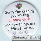 OCD, Sorry to keep you waiting, Ive OCD, New things are difficult for me