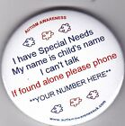 Special Needs, My name is (name) I can't talk, if found alone ring (No)