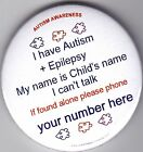 Epilepsy Awareness, and Autism, name is XXX, can't talk if found alone, phone No
