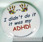 ADHD Badges, I didn't do it, it was my ADHD