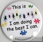 Aspergers Badges, This is Asperger I am doing the best I can