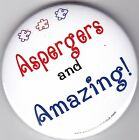 Aspergers Badges, Aspergers and Amazing