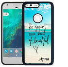 PERSONALIZED RUBBER CASE FOR GOOGLE PIXEL & PIXEL XL BE BEAUTIFUL BEACH