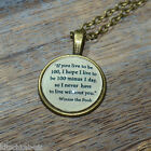 "Winnie the Pooh Quote ""If you live to be 100..."" picture pendant necklace 20mm"