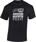 Awesome Helicopter Pilot T-shirt New Funny Gift Ideal Sport Flying Mens