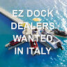 More images of EZ Dock Dealers WANTED in Italy