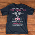 Every Nurse Has A Best Friend Pam Clonazepam T-Shirt