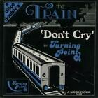 Turning Point The Train / Don't Cry 12