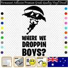 Fortnite Where We Droppin - Vinyl Decal Adhesive Sticker Car/wall/laptop/window