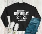 Lockdown Birthday 2021 Jumper - Funny Toilet Roll Men Womens #Lockdown