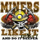 American  MINERS LIKE IT DIRTY  FREE Shipping 50/50 Gildan/Jerzees T SHIRT
