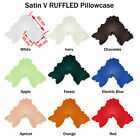 23 Colors - *~ SATIN ~* V Shaped / Tri / Boomerang RUFFLED Pillowcase NEW