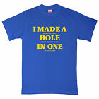 New Mens T Shirt -  Golf T Shirt - I made a hole in one
