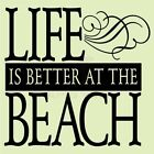 small beach home - LIFE IS BETTER AT THE BEACH Wall Decal Wall Sticker Home Life Wall Art Decal