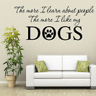 DOG WALL ART QUOTE THE MORE I LEARN STICKER TRANSFER GIFT VINYL PET