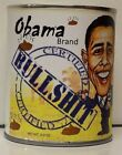Can of Obama Bullshit - Nothing but the finest nothing......