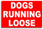 DOGS RUNNING LOOSE SIGN PLAQUE NOTICE 9019 150mm x 200mm x 3mm